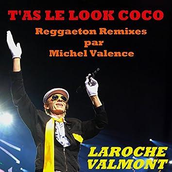 T'as le look coco (Reggaeton Remixes par Michel Valence)