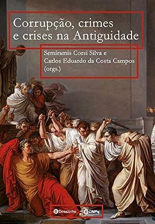 Corrupção, crimes e crises na Antiguidade