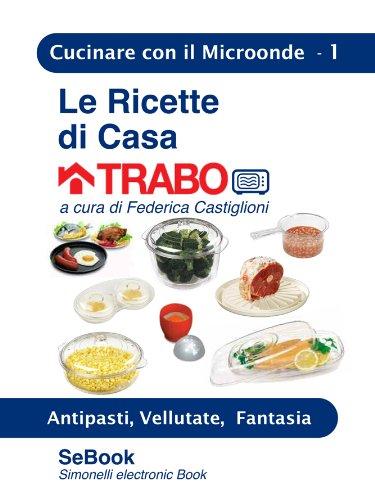 Le Ricette di Casa TRABO - 01 (Italian Edition)