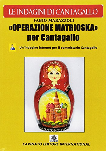 Operazione Matrioska. Le indagini del commissario Cantagallo: unico