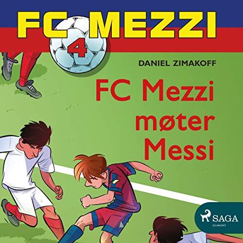 FC Mezzi møter Messi: FC Mezzi 4