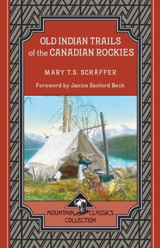 Old Indian Trails of the Canadian Rockies (Mountain Classics Collection Book 2) (English Edition)