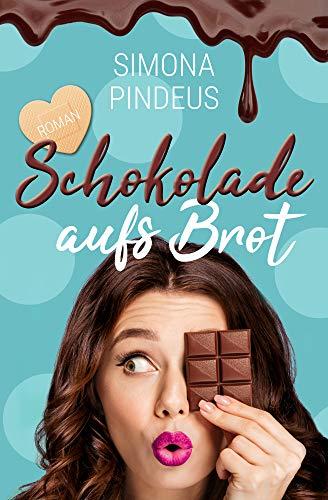 Schokolade aufs Brot: Liebesroman