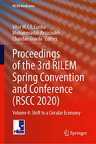 Proceedings of the 3rd RILEM Spring Convention and Conference (RSCC 2020): Volume 4: Shift to a Circular Economy: 35 (Rilem Bookseries)