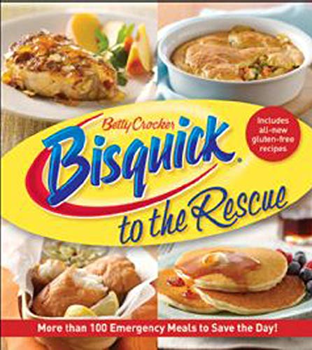 Betty Crocker: Bisquick to the Rescue: More than 100 Emergency Meals to Save the Day! (Betty Crocker Cooking)