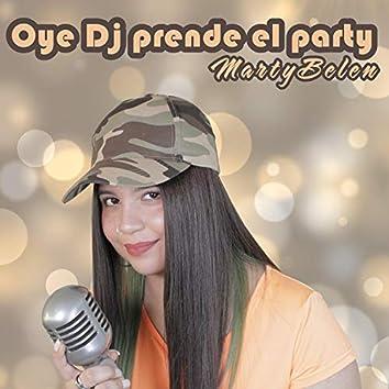 Oye Dj Prende El Party