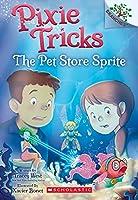 The Pet Store Sprite (Scholastic Branches: Pixie Tricks)