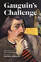 Gauguin's Challenge: New Perspectives After Postmodernism (Criminal Practice Series)