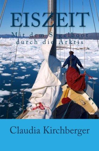 Eiszeit: Mit dem Segelboot durch die Arktis