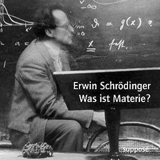Was ist Materie? [Originaltonaufnahmen 1949/1952]                   Autor:                                                                                                                                 Erwin Schrödinger,                                                                                        Klaus Sander                               Sprecher:                                                                                                                                 Erwin Schrödinger                      Spieldauer: 1 Std. und 25 Min.     1 Bewertung     Gesamt 4,0