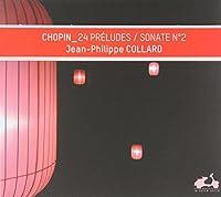 ショパン : 24の前奏曲Op.28 | ピアノ・ソナタ第2番変ロ短調Op.35「葬送」 (Chopin : 24 Preludes | Sonate No.2 / Jean-Philippe Collard) [輸入盤]