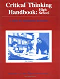 Critical Thinking Handbook: High School (A Guide for Redesigning Instruction)