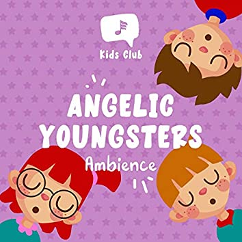 Angelic Youngsters Ambience