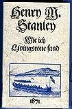 Wie ich Livingstone fand (1871). - H. M., STANLEY