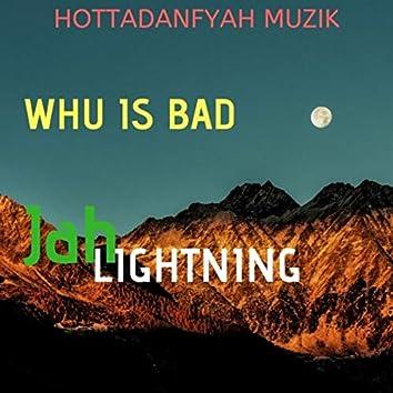 WHU IS BAD