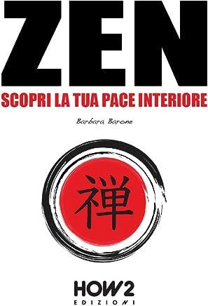 ZEN: Scopri la tua Pace Interiore (HOW2 Edizioni Vol. 141)