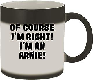 Of Course I`m Right! I`m An Arnie! - 11oz Ceramic Color Changing Mug, Matte Black