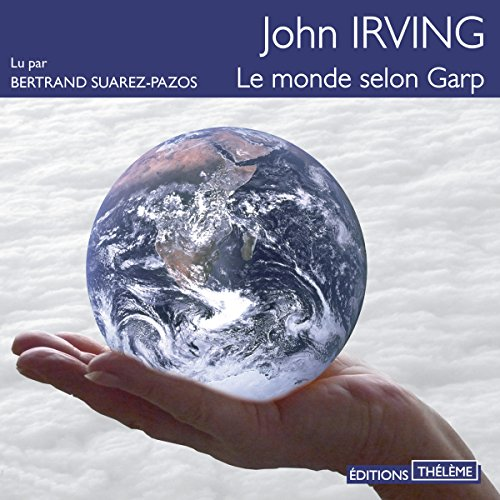 Le monde selon Garp                   By:                                                                                                                                 John Irving                               Narrated by:                                                                                                                                 Bertrand Suarez-Pazos                      Length: 24 hrs and 53 mins     2 ratings     Overall 3.5