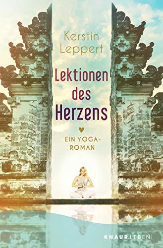 Lektionen des Herzens: Ein Yoga-Roman (German Edition)