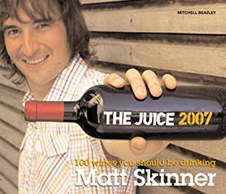 The Juice 2007: 100 Wines You Should Be Drinking by Matt Skinner (19-Oct-2006) Paperback