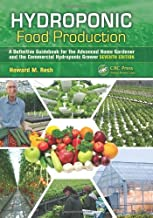 Hydroponic Food Production: A Definitive Guidebook for the Advanced Home Gardener and the Commercial Hydroponic Grower, Si...