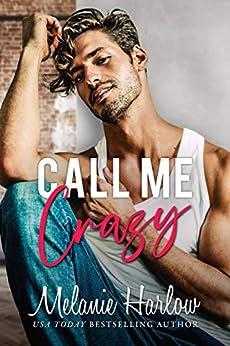 Call Me Crazy by [Melanie Harlow]