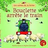 Bouclette arrête le train - Les contes de la ferme