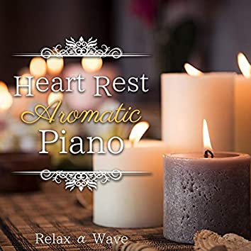 Heart Rest - Aromatic Piano