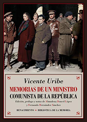 Memorias de un ministro comunista de la república (Biblioteca de la Memoria, Serie Menor)