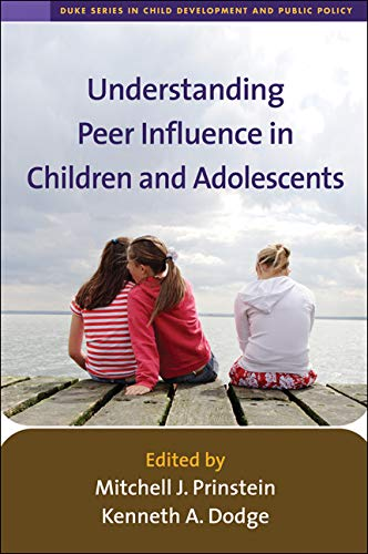 Understanding Peer Influence in Children and Adolescents (The Duke Series in Child Development and Public Policy) (English Edition)