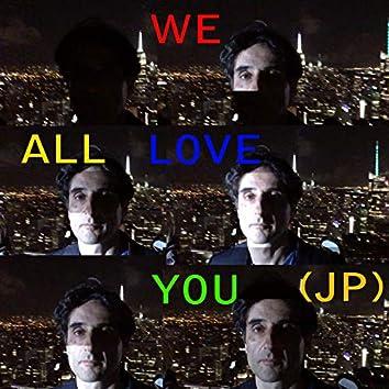 We All Love You (Jp Invader Remix)