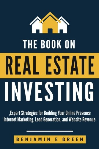 The Book on Real Estate Investing: Expert Strategies for Building Your...