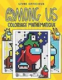 Among Us Coloriage Mathématique: Coloriage Pixel Art Among Us - Pratique de l'addition, la soustraction, la multiplication et de la division.