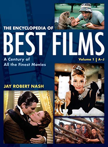 The Encyclopedia of Best Films: A Century of All the Finest Movies, A-J