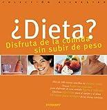 ¿Dieta?  Disfruta de la comida sin subir de peso (Bienestar maxi)