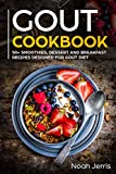 GOUT Cookbook: 50+ Smoothies, Dessert and Breakfast Recipes designed for GOUT diet (GOUT Series)