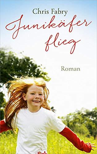 Junikäfer flieg: Roman.