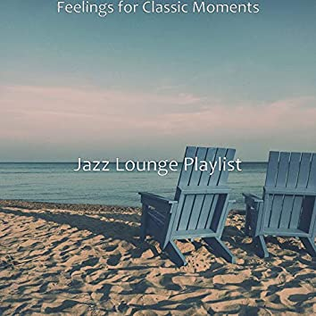 Feelings for Classic Moments