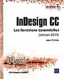InDesign CC pour PC/Mac (édition 2019) Les fonctions essentielles