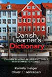 Danish Learner's Dictionary: 1001 Danish Words in Frequency Order with Example Sentences - Kamila Helger