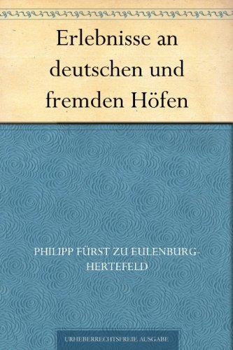 Erlebnisse an deutschen und fremden Höfen (German Edition)