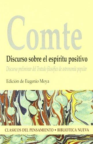 Discurso sobre el espíritu positivo : discurso preliminar del tratado filosófico de astronomía popular (Clásicos del pensamiento)