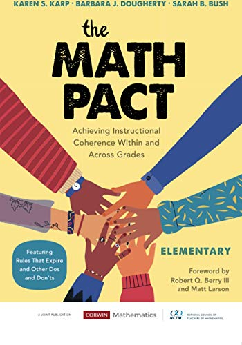 Compare Textbook Prices for The Math Pact, Elementary: Achieving Instructional Coherence Within and Across Grades Corwin Mathematics Series 1 Edition ISBN 9781544399485 by Karp, Karen S.,Dougherty, Barbara J.,Bush, Sarah B.