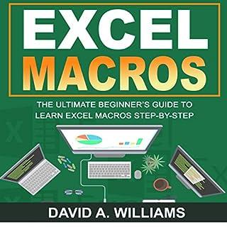 Excel Macros: The Ultimate Beginner's Guide to Learn Excel Macros Step by Step cover art