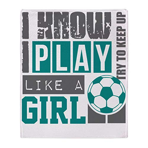 CafePress I Know I Play Soccer Like A Girl T Shirt Soft Fleece Throw Blanket, 50