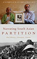 Narrating South Asian Partition: Oral History, Literature, Cinema (Oxford Oral History)