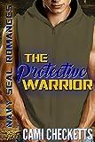 The Protective Warrior (Cami's Navy SEAL Romance Book 1)