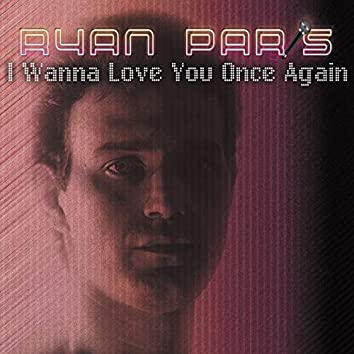 I Wanna Love You Once Again