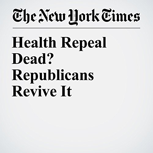Health Repeal Dead? Republicans Revive It copertina