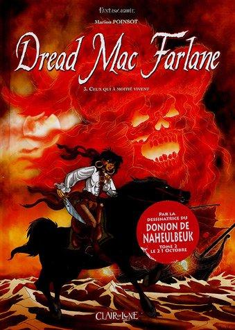 Dread Mac Farlane, Tome 3 : Ceux qui à moitié vivent